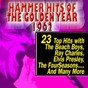 """Compilation Hammer hits of the golden year 1962 (with the beach boys, ray charles, elvis presley) avec Shirley Caddel / The Beach Boys / Ray Charles / Elvis Presley """"The King"""" / The Four Seasens..."""