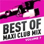 Compilation Best of maxi club MIX, vol. 7 (remastered) avec Teddy Riley / Kevin Bradshaw, Lloyd Turner, Timmy Arthur, Walter Scot / Basic Black / Zan Aquar / Today...