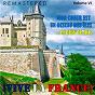 Compilation ¡Vive la france!, vol. 6 - mon coeur est un oiseau des îles... et plus de hits (remastered) avec Mick Micheyl / Varna, Scotto / Joséphine Baker / G Grassens / Georges Brassens...