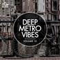 Compilation Deep metro vibes, vol. 15 avec Ange / Vivid / Onebrothergrimm / Von Pixel / Paul Parsons...
