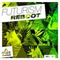 Compilation Futurism reboot, vol. 16 avec Disco Freak / Alex Seda / Disfunktion / Keanu Silva / Dario Rodriguez, Mr V...