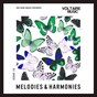 Compilation Melodies & harmonies issue 10 avec Lopezhouse / Stavroz / Mike Witcombe / Bambook, Javier Orduna / Schlepp Geist...