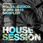 Compilation Housesession miami 2018 sampler avec Tune Brothers / Francesco Gomez / Chris Brogan / Falko Niestolik / Tommy the Sound...