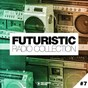 Compilation Futuristic radio collection #7 avec Adaptiv, Andrew Belize / 2elements / Mat Hold / E M C K, Tune Brothers / Niels van Gogh...