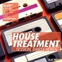 Compilation House treatment - session thirty seven avec House of Abi / Chris Brogan / Bronx Cheer / Connor Drew / Hysteric Ego...