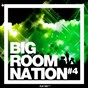 Compilation Big room nation, vol. 4 avec Drumstix / Kumash / Sebastian Park / Revelz / Eddie Pay...