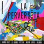 Album La perversita de Hector Zazou / Jeanne Folly, J L Hennig, VXZ 375, Hector Zazou, Bazooka / Bazooka / VXZ 375 / J L Hennig
