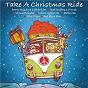 Compilation Take a christmas ride avec Edison Lighthouse / L Stonebridge, T Mcguiness / Showaddywaddy / D Cadbury / N Landon...