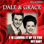 Album I'm leaving it up to you & hey baby (remastered) de Dale & Grace