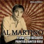 Album I love you because & painted, tainted rose (remastered) de Al Martino