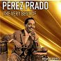 Album The Very Best of Pérez Prado (Remastered) de Pérez Prado