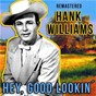 Album Hey, good lookin' (remastered) de Hank Williams