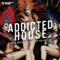 Compilation Addicted 2 house, vol. 30 avec Parsifal / Alaia & Gallo, J8man / Popcorn Poppers, Kiki Doll / Massivedrum / Kid Massive...