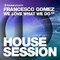Album We love what we do ep de Francesco Gomez