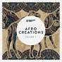 Compilation Afro creations, vol. 3 avec Luigi Gori, Larsun Hesh / Carlos Barbero, George Olmos / Sage Monk / Hillmann & Neufang / Vanco...