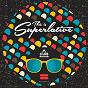 Compilation This is superlative!, vol. 14 avec Al Sharif, Retinue, Kimpasso / Leandro da Silva, Vush / Luca Debonaire / Esquire, Sweet Female Attitude / Stefano Sorge...