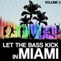 Compilation Let the bass kick in miami, vol. 2 avec Twelve11 / Tune Brothers / Skla, Jared Kai / Katnip / Kidhouse...
