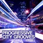 Compilation Progressive city grooves, vol. 2 avec John Dahlback, Arno Cost / Jozsef Keller, Pete R / Xantra, Kalvin Deccaud / Miami Kidz / Tony Jaguar...