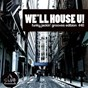 Compilation We'll house u! - funky jackin' grooves edition, vol. 40 avec Tony J Guarino / Kiro Prime, Mr Sid / Popcorn Poppers, Kim Morgan / Eladi Batriani / Marlldexx...