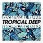 Compilation Tropical deep, vol. 7 avec Richard Grey / Brockman X Basti M / MXB, Alina Renae / Audax / Alex Schulz...