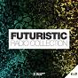 Compilation Futuristic radio collection #16 avec Ryuken / Funkin Matt / Nathaniel / DJ Sign / Mruo, Eternal N, Michael Lanza...