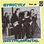 Compilation Strictly instrumental, vol. 10 avec The Dell Tones / Underwood / Roberts / Strait / The Don & the Galaxies...