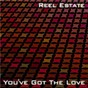 Album You've Got the Love de Reel Estate