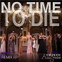Album No Time to Die (Remix EP) de Munich All Stars