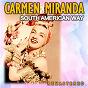 Album South American Way (Remastered) de Carmen Miranda