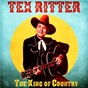 Album The King of Country (Remastered) de Tex Ritter
