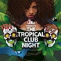 Album The tropical club night (compiled by DJ ralph von richthoven) de DJ Ralph von Richthoven