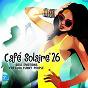 Compilation Café solaire, vol. 26 avec Pat Lezizmo / Clélia Félix / The Playground / Placid Larry, Daniel Ray / Audiophysical...