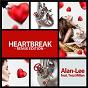 Album Heartbreak (Remix Edition) de Alan Lee