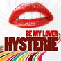 Album Be my lover de Hysterie
