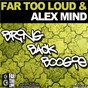 Album Bring back boogie (club MIX) de Far Too Loud & Alex Mind / Alex Mind