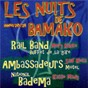 Album Les nuits de bamako: années 70 - 78 de Rail Band / Les Ambassadeurs / National Badema