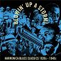 Compilation Blowin' up a storm! avec Hammie Nixon / Sonny Boy Williamson / Jed Davenport / His Beale Street Jug Band / Sonny Terry...