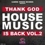 Compilation Thank god house music is back, vol. 2 avec Lenny Fontana / Lorenzo Perrotta / Jon Hatter / Marcus Knight / Marc Tasio