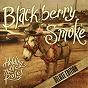 Album Holding all the roses (deluxe edition) de Blackberry Smoke