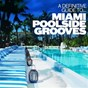 Compilation A definitive guide to... miami poolside grooves avec Budai / Milesart Orchestra / Angel Johnson / Tim Angrave / Eddie Matos...