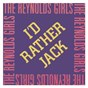 Album I'd Rather Jack de The Reynolds Girls