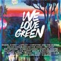 Compilation We love green 2015 avec QT / Daniel Avery / Lapsley / Christine and the Queens / Julian Casablancas + the Voidz...