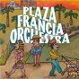 Album Plaza francia orchestra de Plaza Francia Orchestra