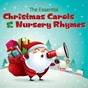 Album The essential christmas carols & nursery rhymes de Nursery Rhymes & Kids Songs