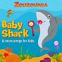 Album Baby shark & more songs for kids de Zouzounia