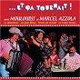 Album Et ça tournait - anthologie de la chanson musette de Marcel Azzola / Marcel Mouloudji