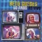 Album Beto guedes 50 anos - ao vivo de Beto Guedes