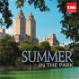 Compilation Summer in the park avec Han-Na Chang / Jacques Offenbach / Georg Friedrich Haendel / Modest Petrovich Mussorgsky / Georges Bizet...