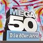 Compilation Mega 50 - die 80er jahre avec Keith Forsey / Klaus Löhmer / Tom Astor / Harald Steinhauer / Nicki...