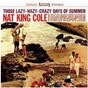 Album Those Lazy Hazy Crazy Days Of Summer de Nat King Cole